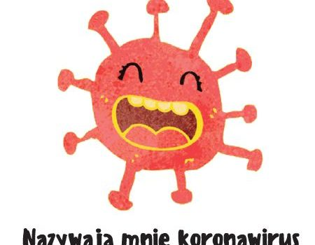 Nazywają mnie koronawirus